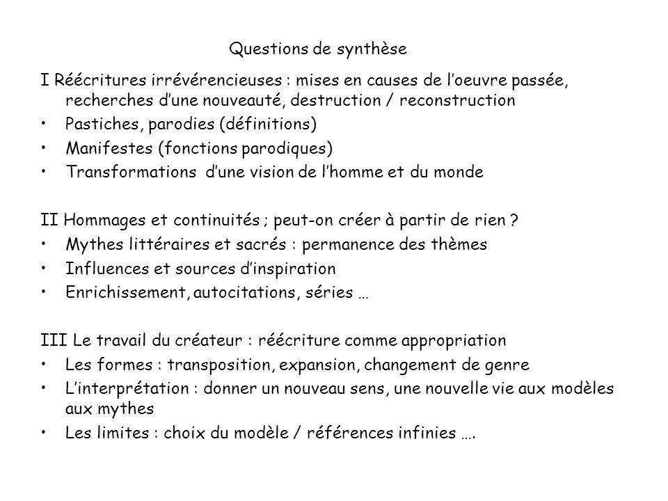 Questions de synthèse I Réécritures irrévérencieuses : mises en causes de l'oeuvre passée, recherches d'une nouveauté, destruction / reconstruction.