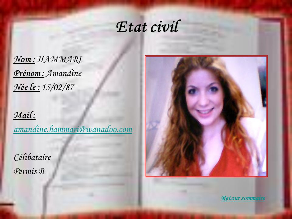 Etat civil Nom : HAMMARI Prénom : Amandine Née le : 15/02/87 Mail :