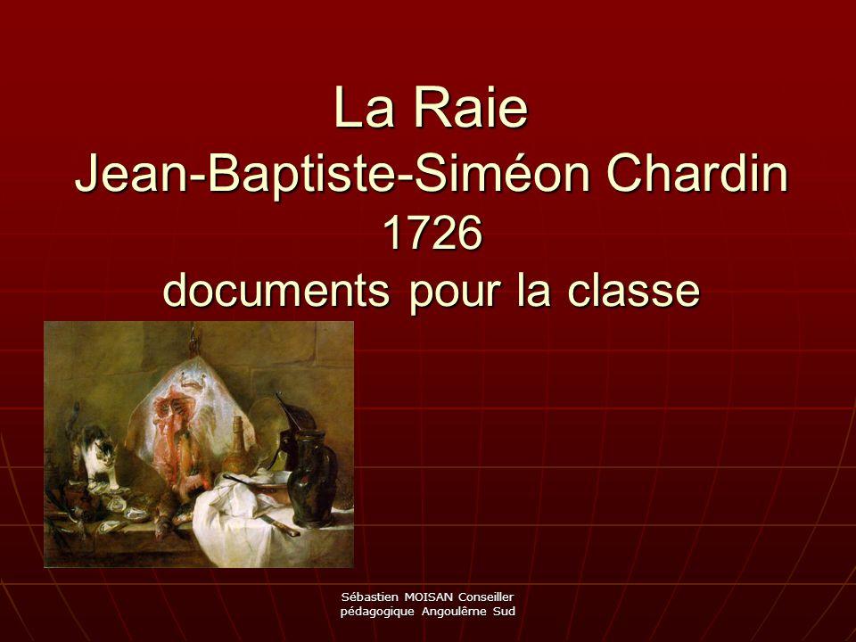 La Raie Jean-Baptiste-Siméon Chardin 1726 documents pour la classe