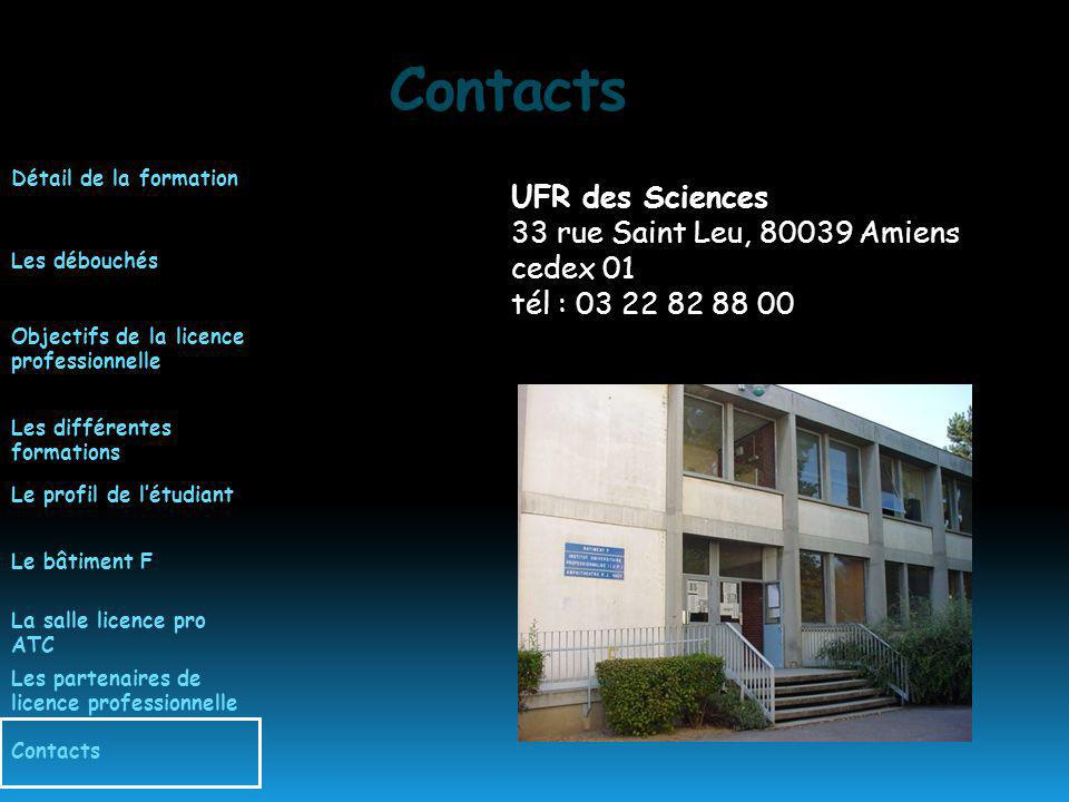 Contacts UFR des Sciences 33 rue Saint Leu, 80039 Amiens cedex 01