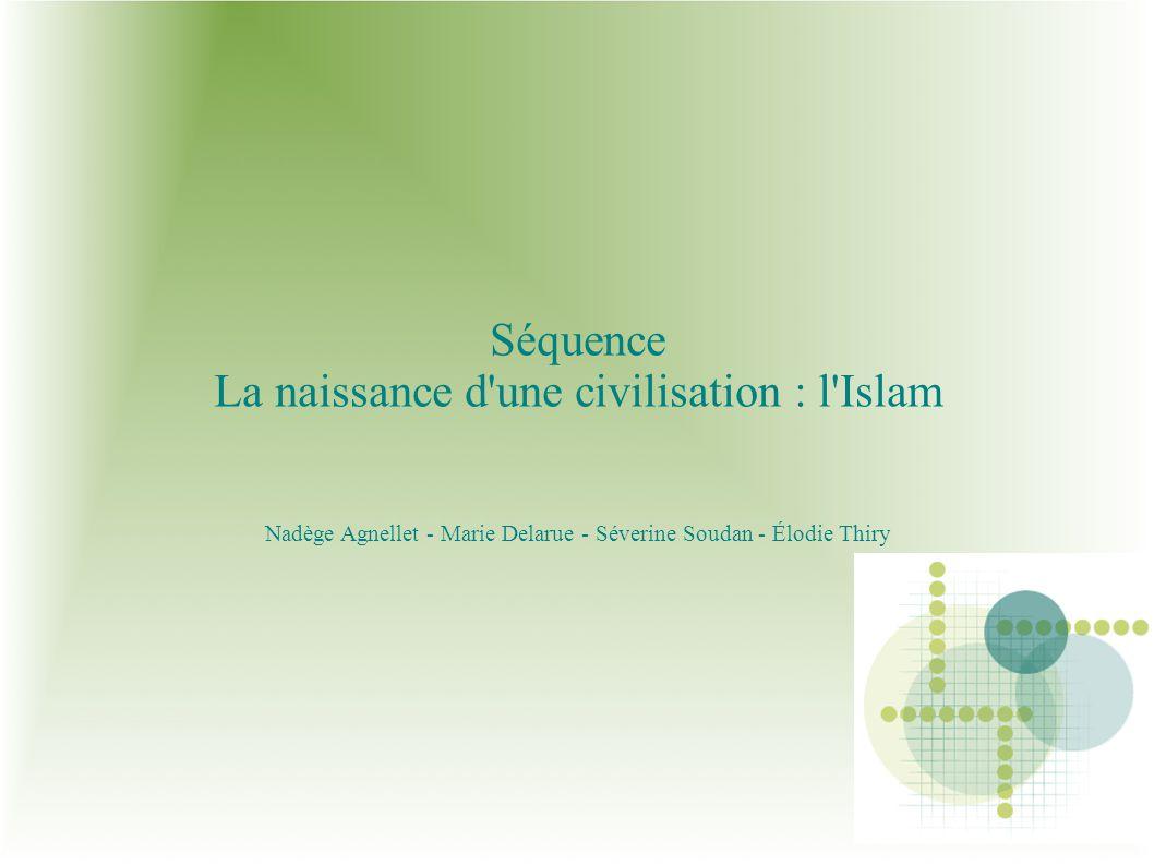 La naissance d une civilisation : l Islam