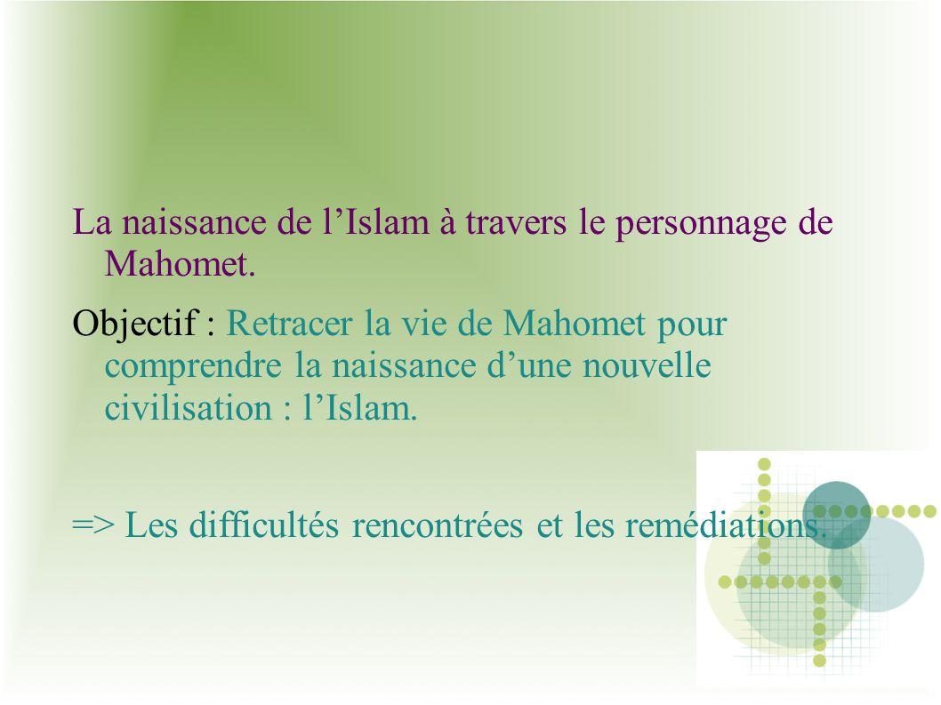 La naissance de l'Islam à travers le personnage de Mahomet.
