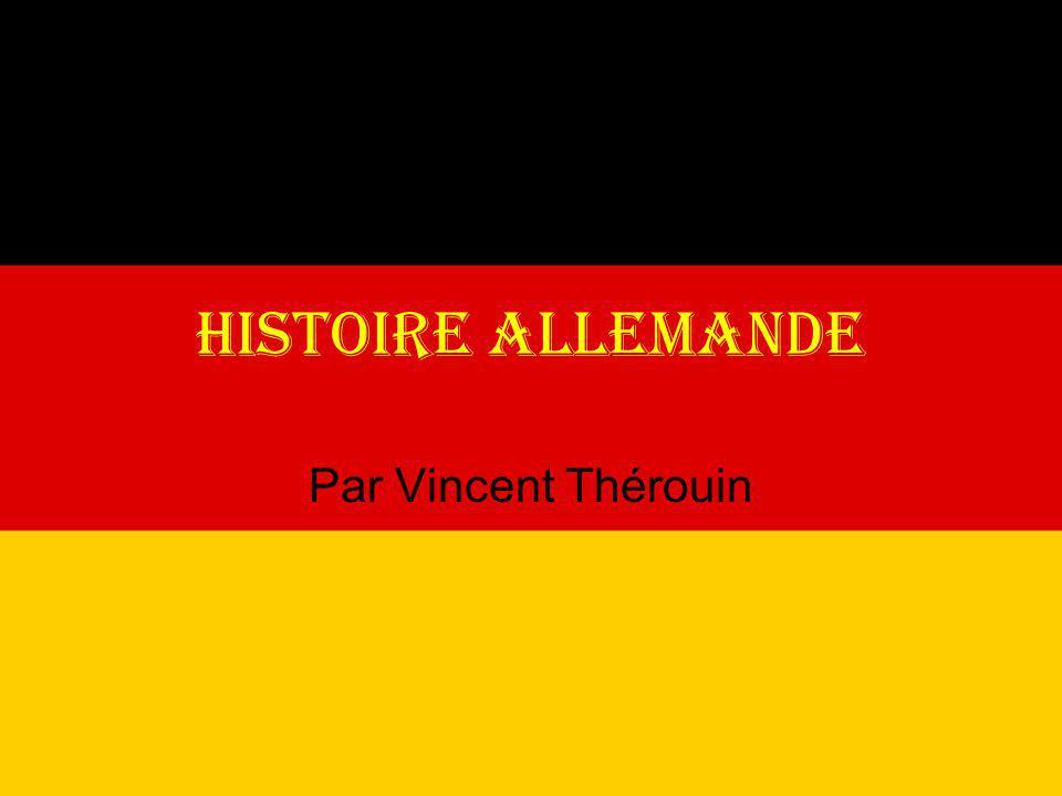 HISTOIRE ALLEMANDE Par Vincent Thérouin
