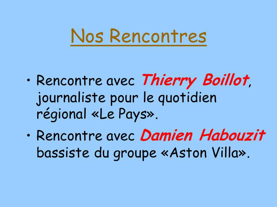 Nos Rencontres Rencontre avec Thierry Boillot, journaliste pour le quotidien régional «Le Pays».