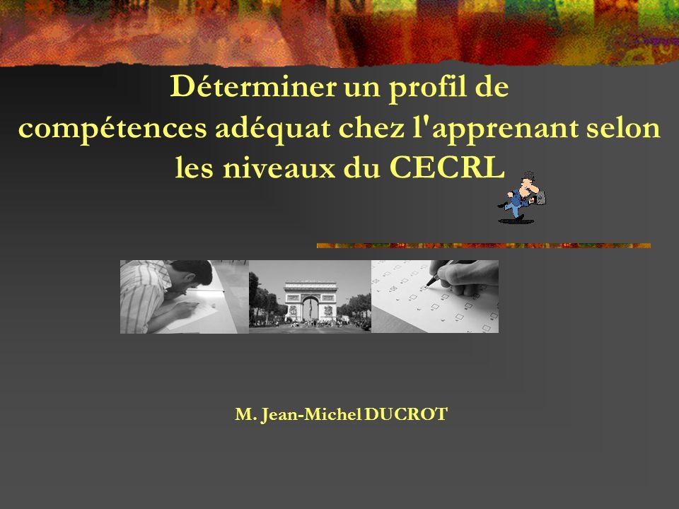 Déterminer un profil de compétences adéquat chez l apprenant selon les niveaux du CECRL