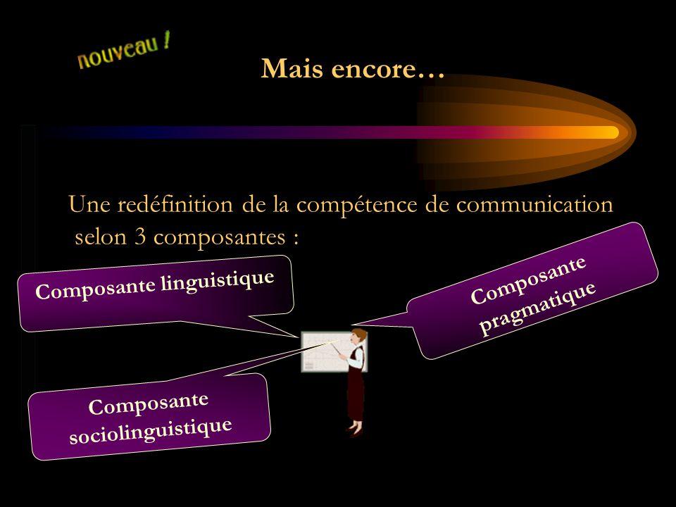 Mais encore… Une redéfinition de la compétence de communication