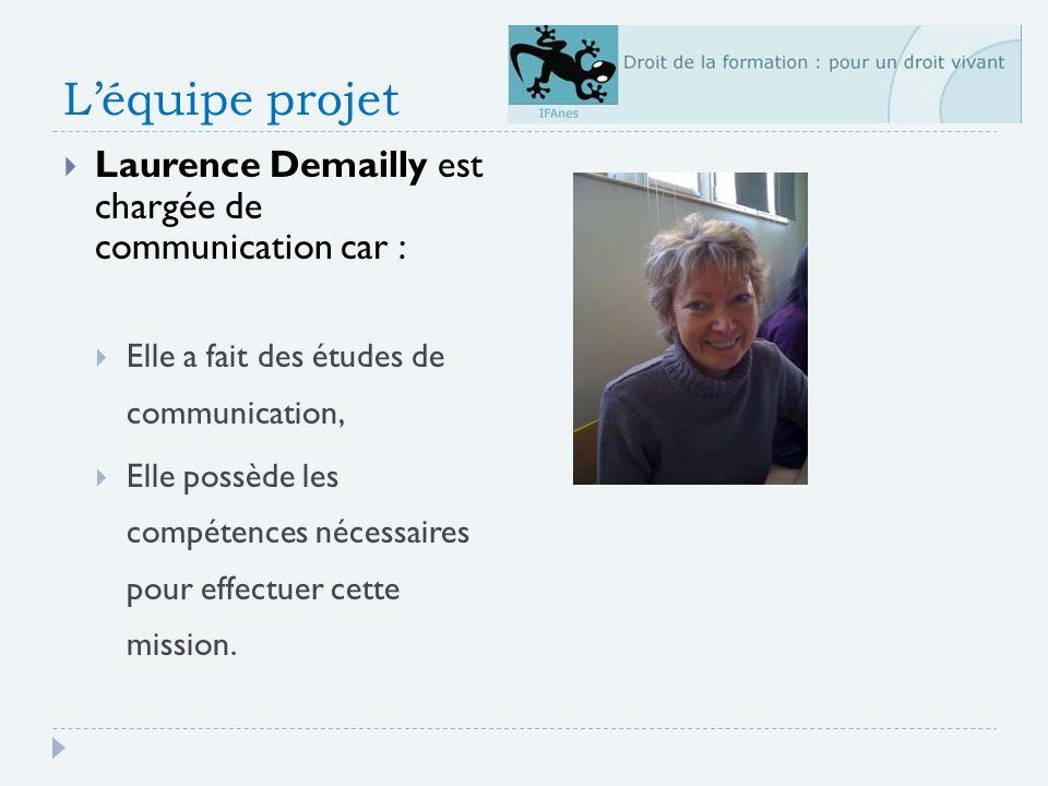 L'équipe projet Laurence Demailly est chargée de communication car :