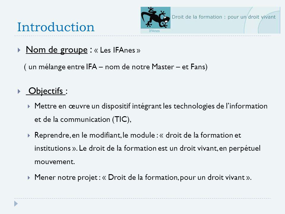 Introduction Nom de groupe : « Les IFAnes » Objectifs :