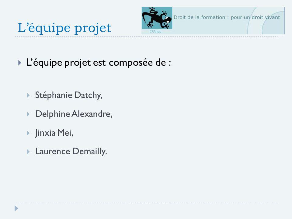 L'équipe projet L'équipe projet est composée de : Stéphanie Datchy,
