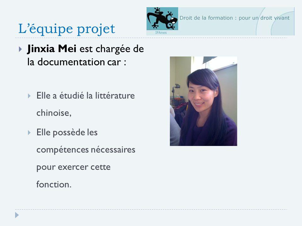 L'équipe projet Jinxia Mei est chargée de la documentation car :