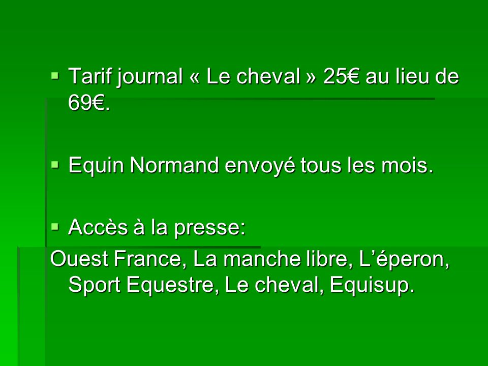 Tarif journal « Le cheval » 25€ au lieu de 69€.