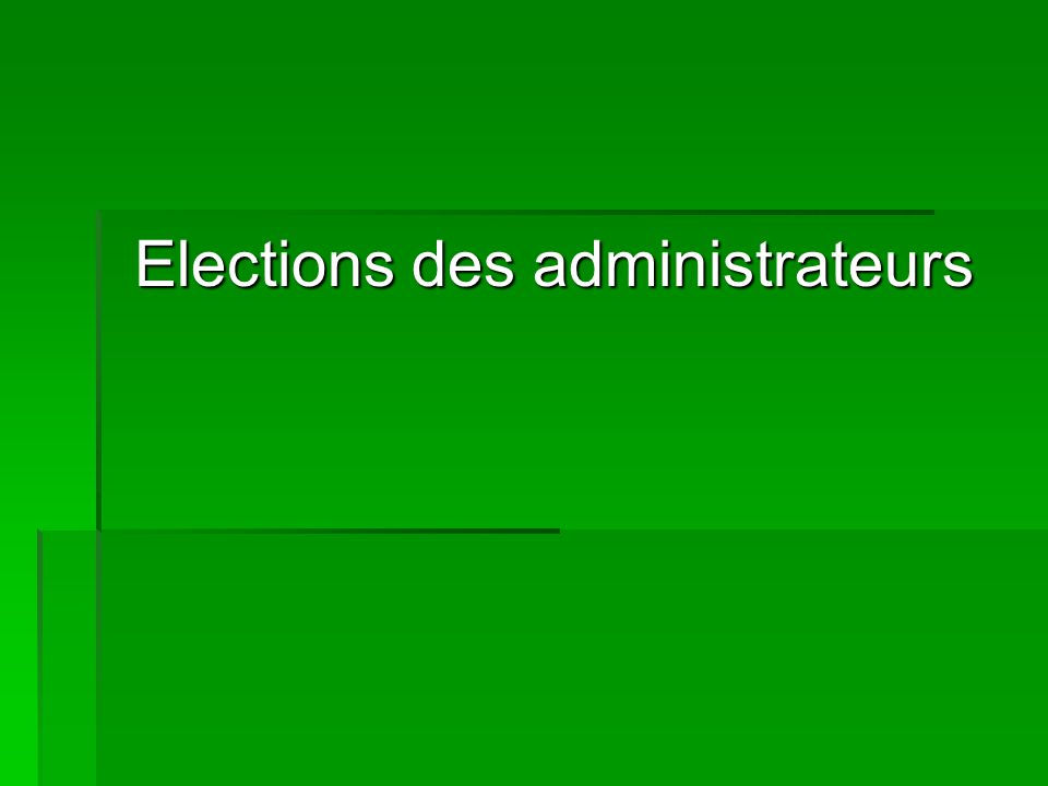 Elections des administrateurs