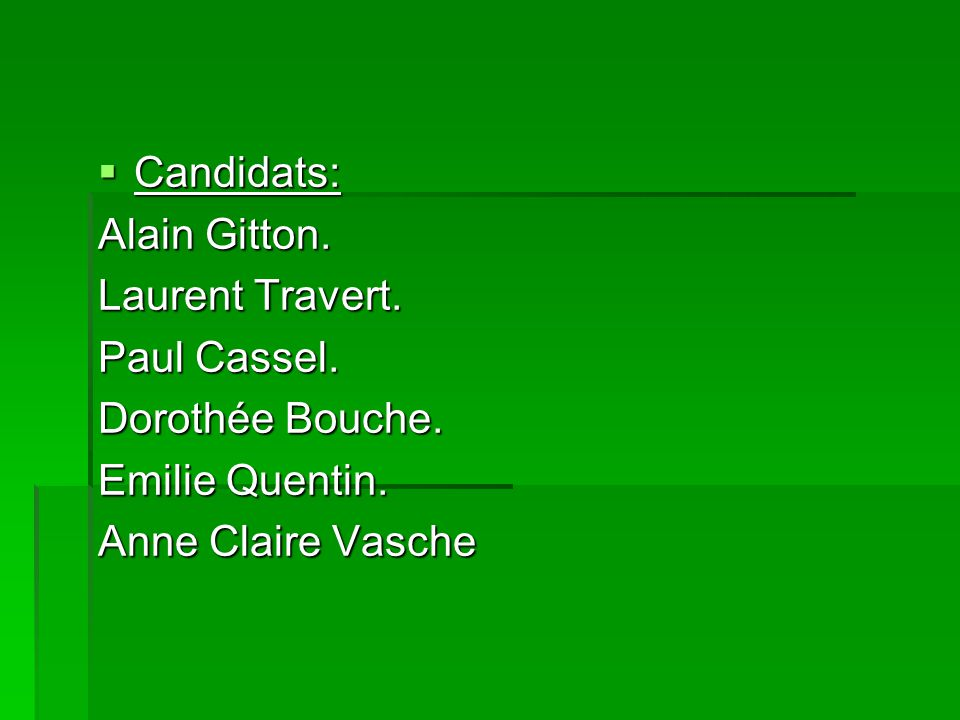 Candidats: Alain Gitton. Laurent Travert. Paul Cassel.