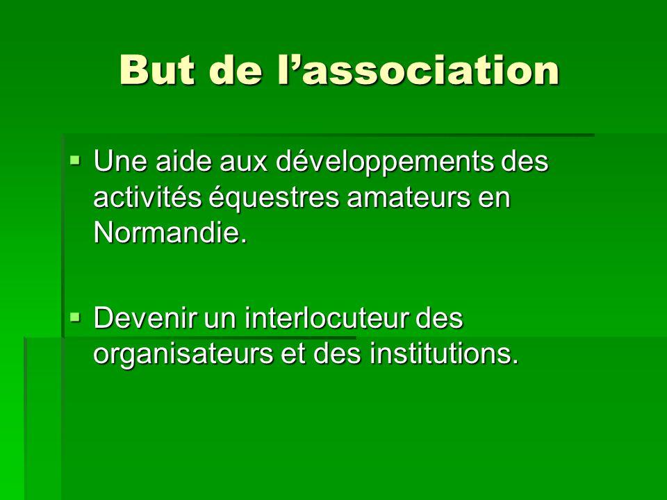 But de l'association Une aide aux développements des activités équestres amateurs en Normandie.