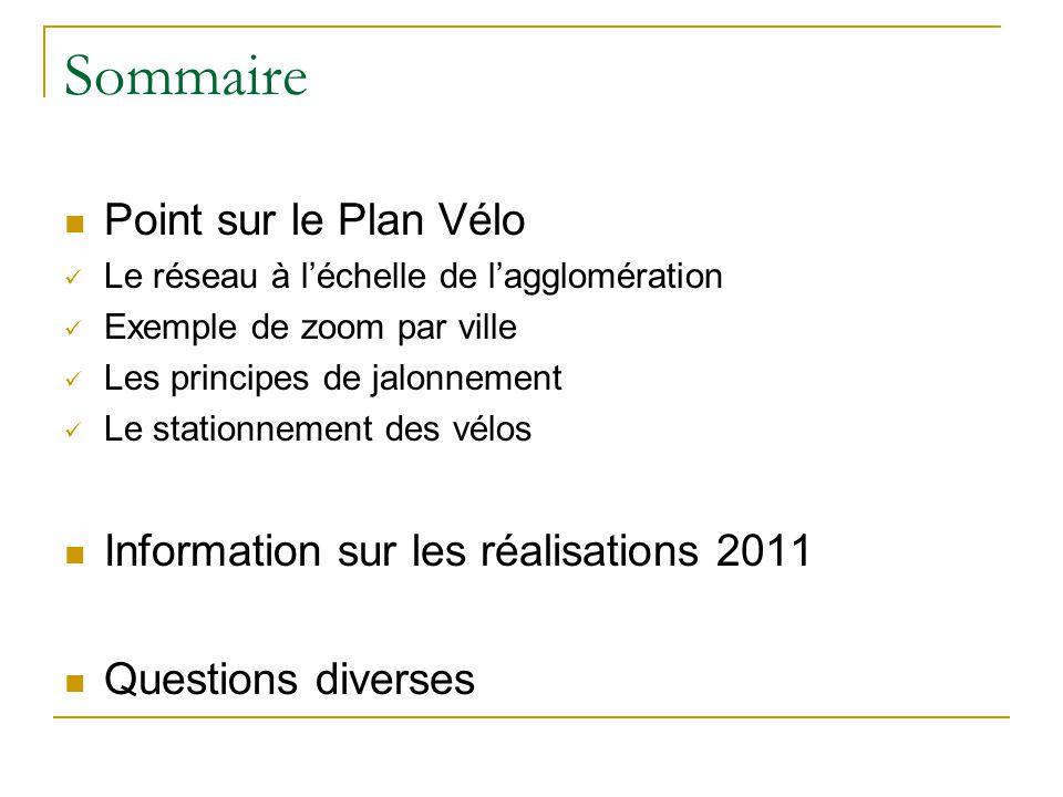 Sommaire Point sur le Plan Vélo Information sur les réalisations 2011
