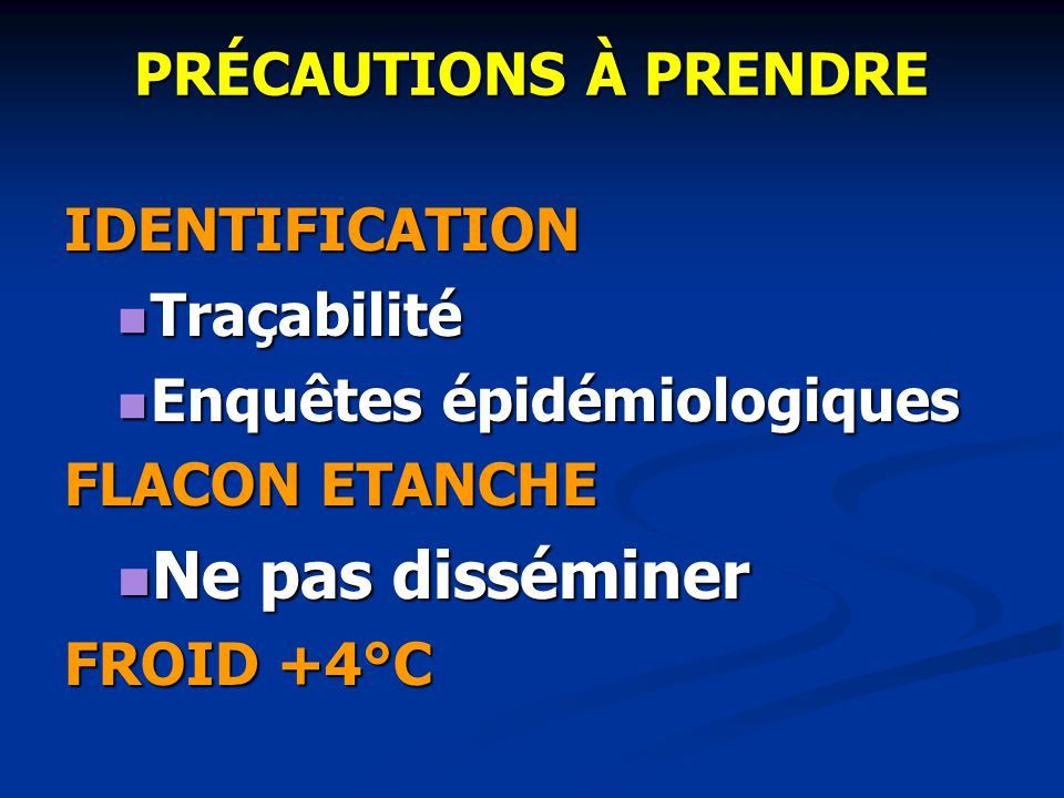 Ne pas disséminer PRÉCAUTIONS À PRENDRE IDENTIFICATION Traçabilité