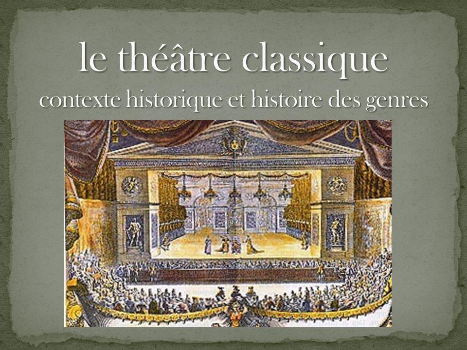 le théâtre classique contexte historique et histoire des genres