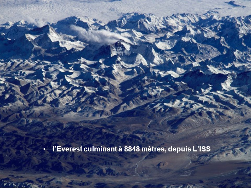 l'Everest culminant à 8848 mètres, depuis L'ISS