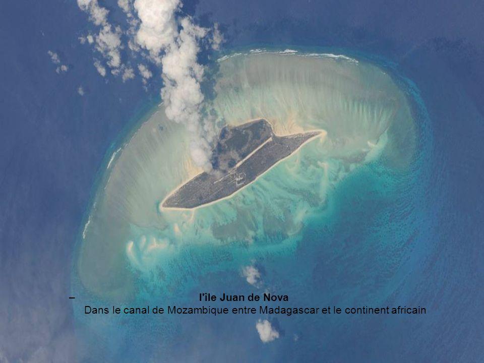 l île Juan de Nova Dans le canal de Mozambique entre Madagascar et le continent africain