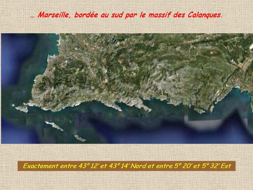 … Marseille, bordée au sud par le massif des Calanques.