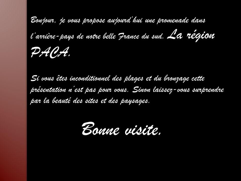 Bonjour, je vous propose aujourd'hui une promenade dans l'arrière-pays de notre belle France du sud. La région PACA.