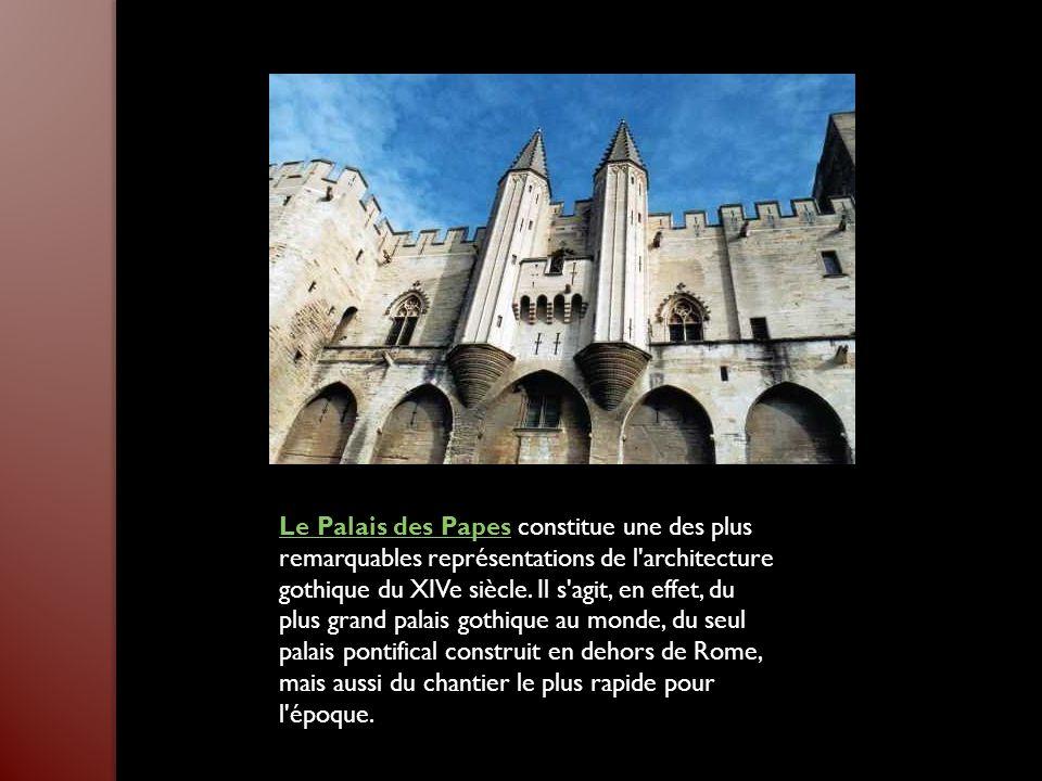 Le Palais des Papes constitue une des plus remarquables représentations de l architecture gothique du XIVe siècle.