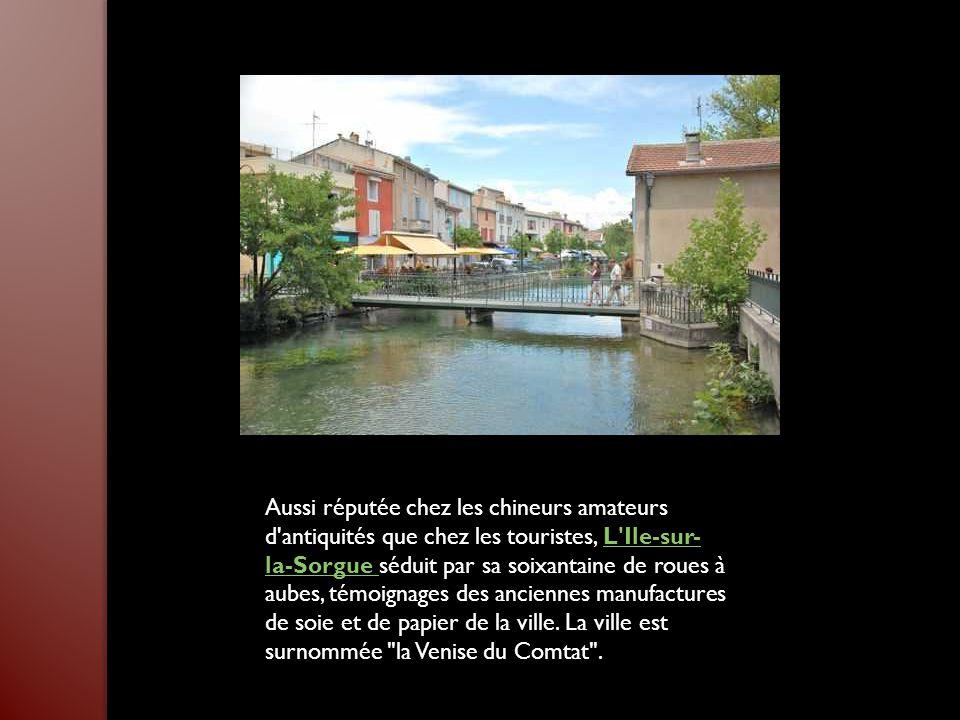 Aussi réputée chez les chineurs amateurs d antiquités que chez les touristes, L Ile-sur-la-Sorgue séduit par sa soixantaine de roues à aubes, témoignages des anciennes manufactures de soie et de papier de la ville.