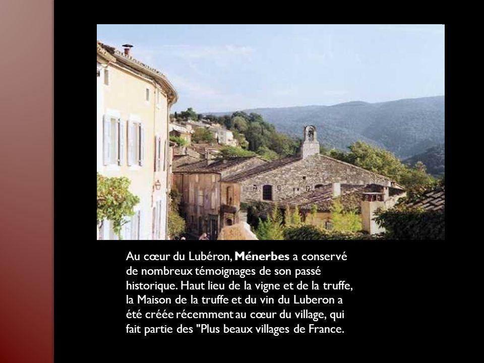 Au cœur du Lubéron, Ménerbes a conservé de nombreux témoignages de son passé historique.