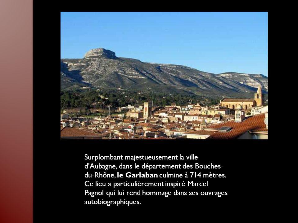 Surplombant majestueusement la ville d Aubagne, dans le département des Bouches-du-Rhône, le Garlaban culmine à 714 mètres.
