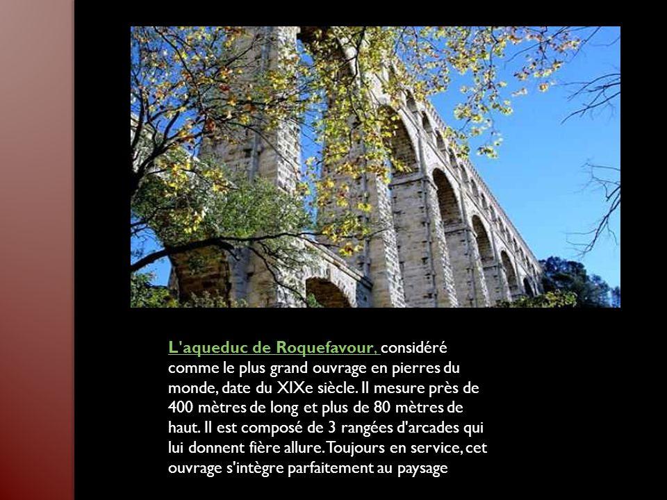 L aqueduc de Roquefavour, considéré comme le plus grand ouvrage en pierres du monde, date du XIXe siècle.
