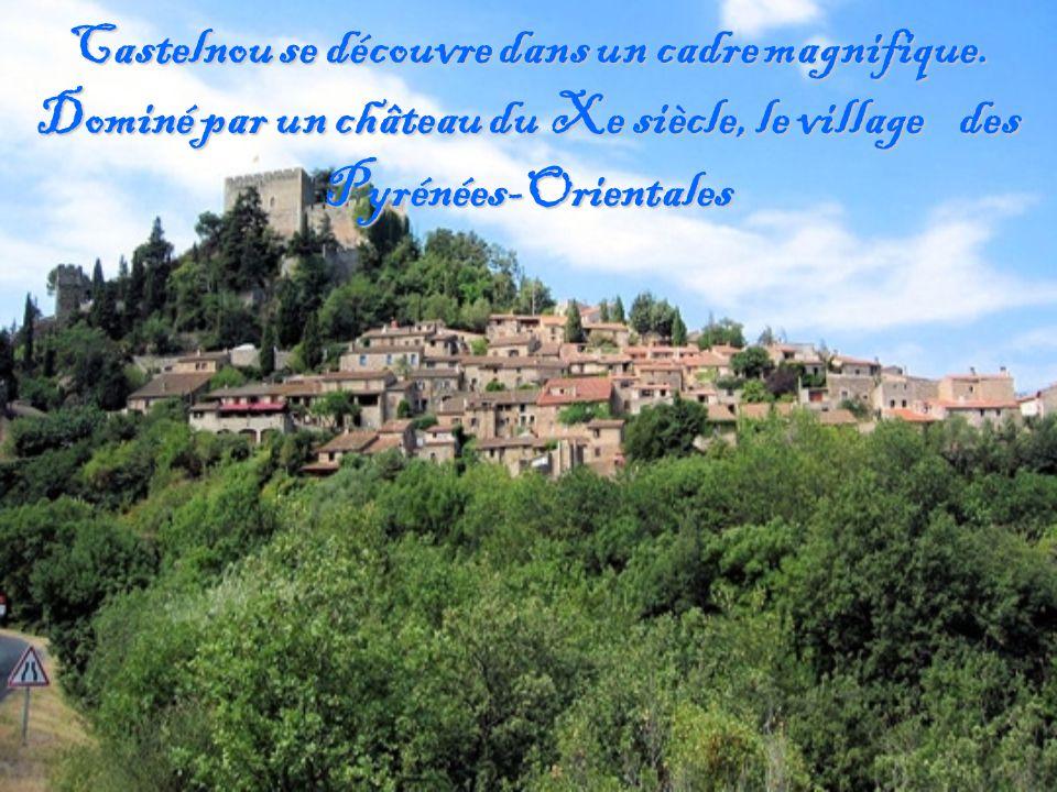 Castelnou se découvre dans un cadre magnifique