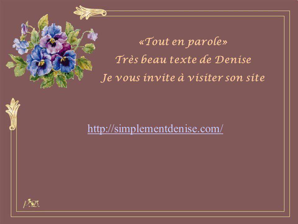 Très beau texte de Denise Je vous invite à visiter son site