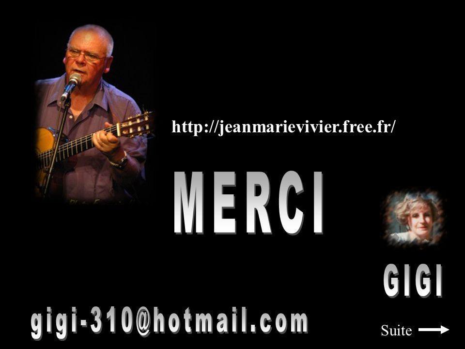 http://jeanmarievivier.free.fr/ MERCI GIGI gigi-310@hotmail.com Suite