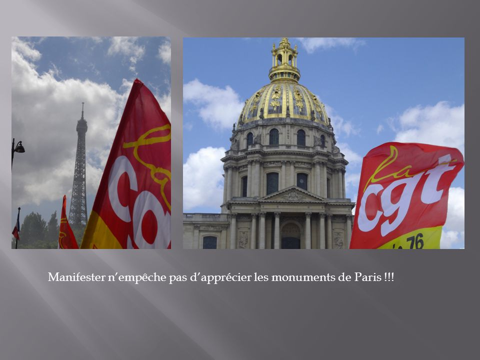 Manifester n'empêche pas d'apprécier les monuments de Paris !!!