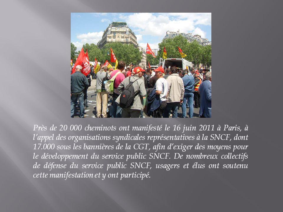 Près de 20 000 cheminots ont manifesté le 16 juin 2011 à Paris, à l'appel des organisations syndicales représentatives à la SNCF, dont 17.000 sous les bannières de la CGT, afin d'exiger des moyens pour le développement du service public SNCF.