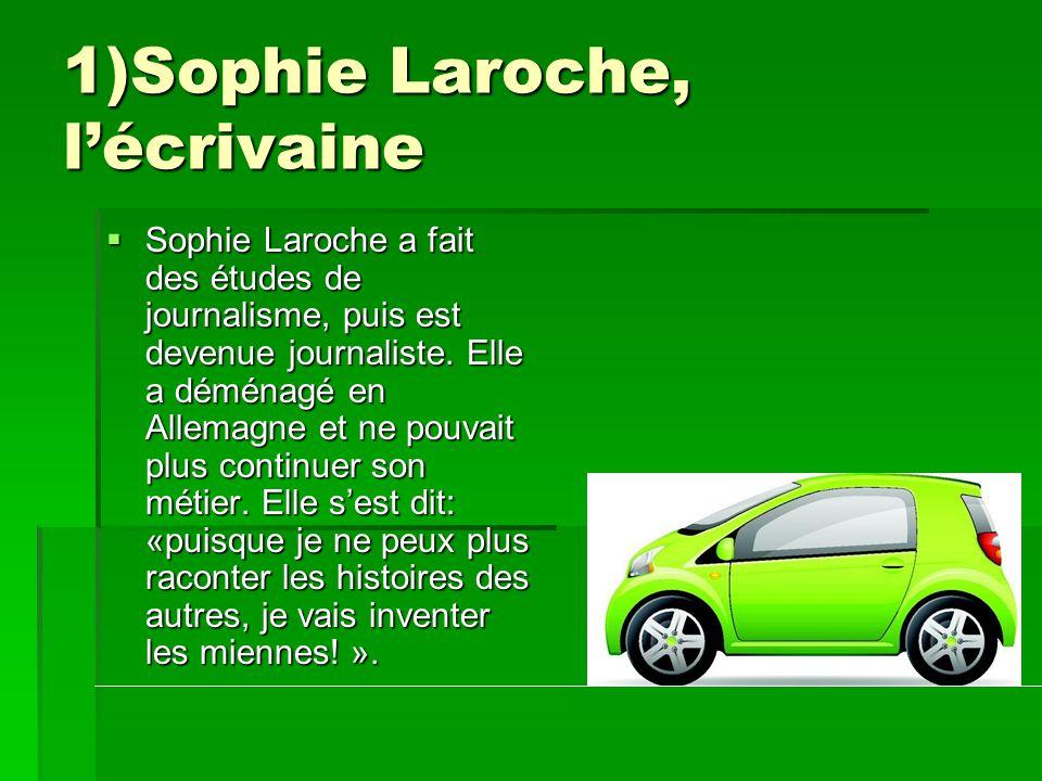 1)Sophie Laroche, l'écrivaine