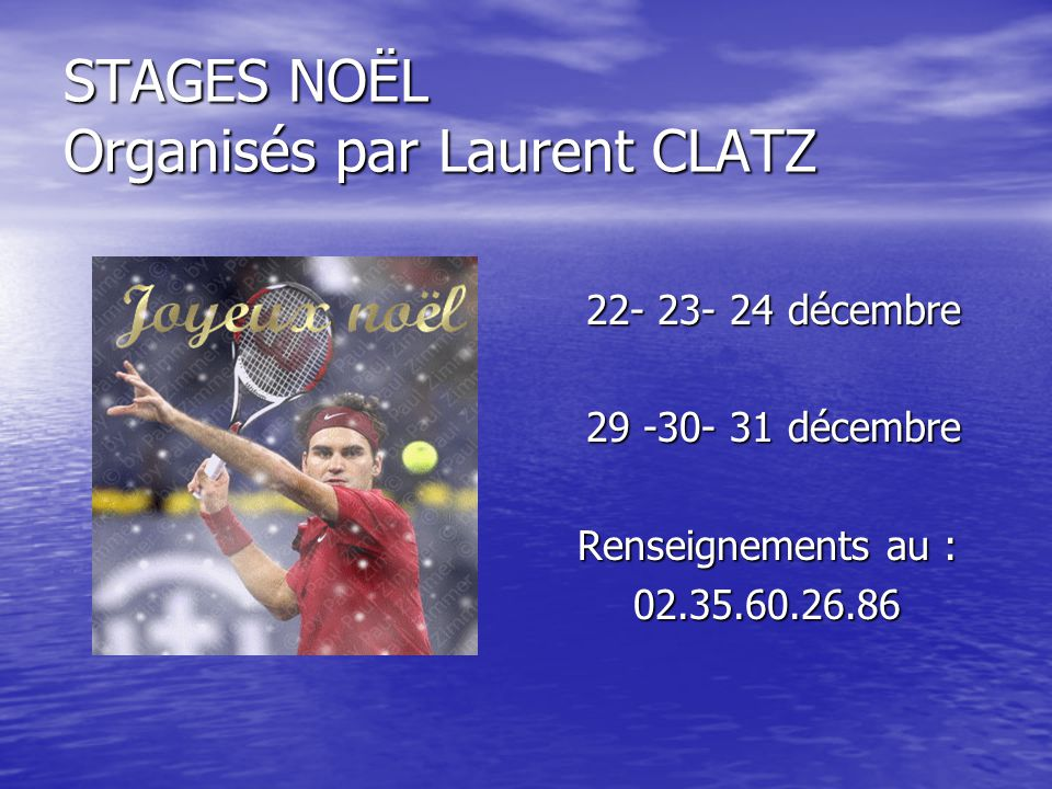 STAGES NOËL Organisés par Laurent CLATZ