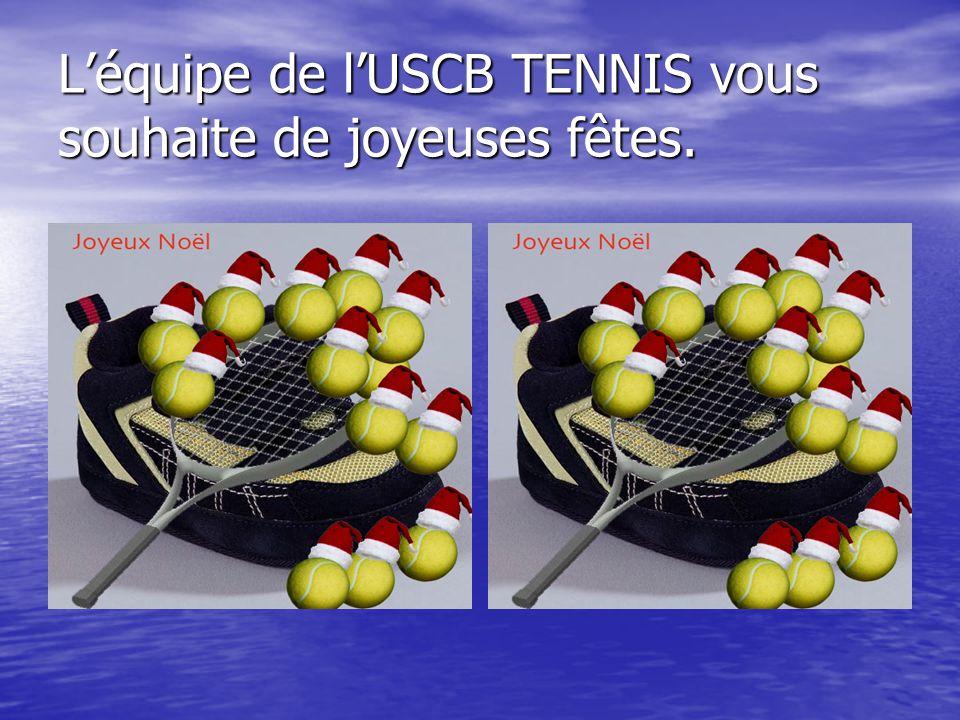 L'équipe de l'USCB TENNIS vous souhaite de joyeuses fêtes.