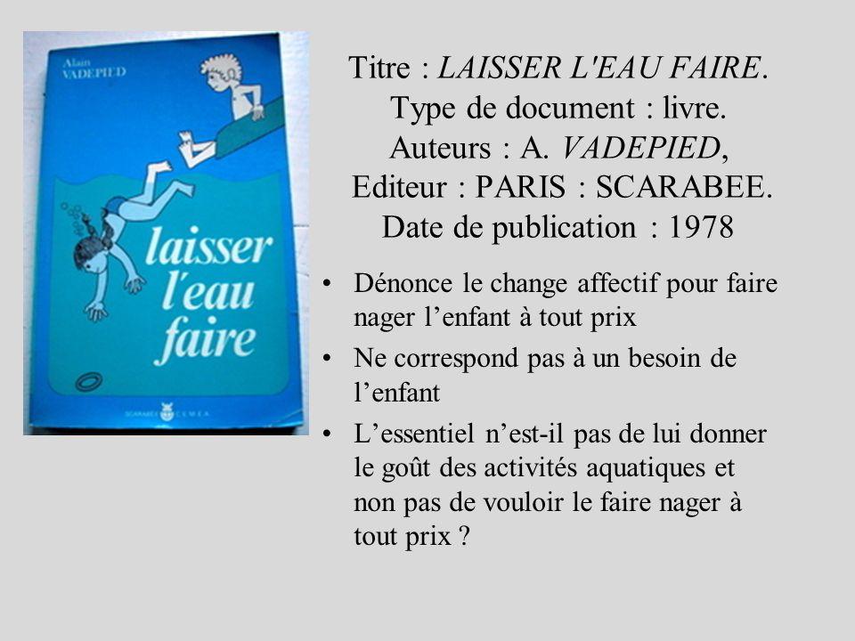 Titre : LAISSER L EAU FAIRE. Type de document : livre. Auteurs : A