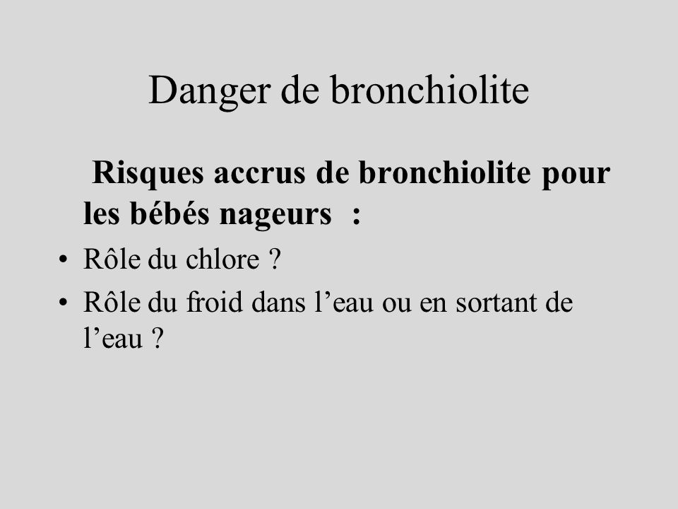 Danger de bronchiolite
