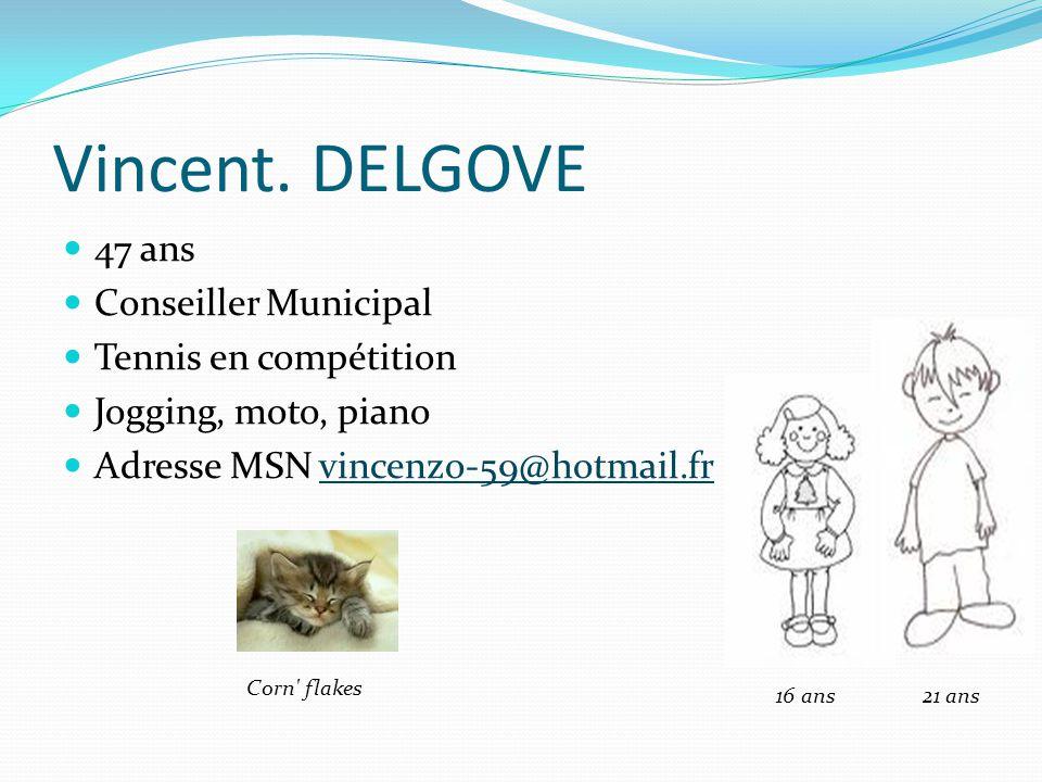 Vincent. DELGOVE 47 ans Conseiller Municipal Tennis en compétition