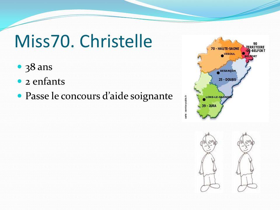 Miss70. Christelle 38 ans 2 enfants Passe le concours d'aide soignante