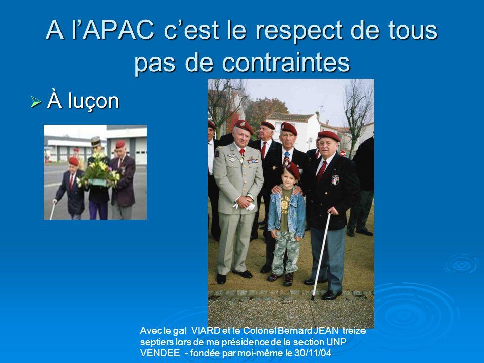 A l'APAC c'est le respect de tous pas de contraintes