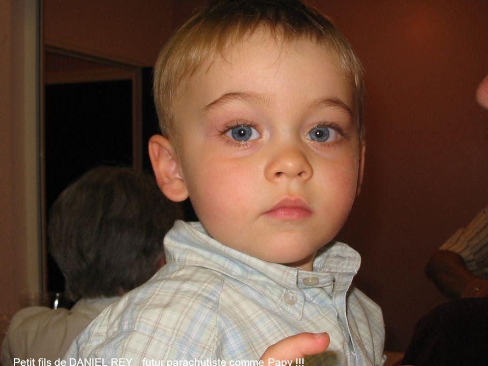 Petit fils de DANIEL REY futur parachutiste comme Papy !!!