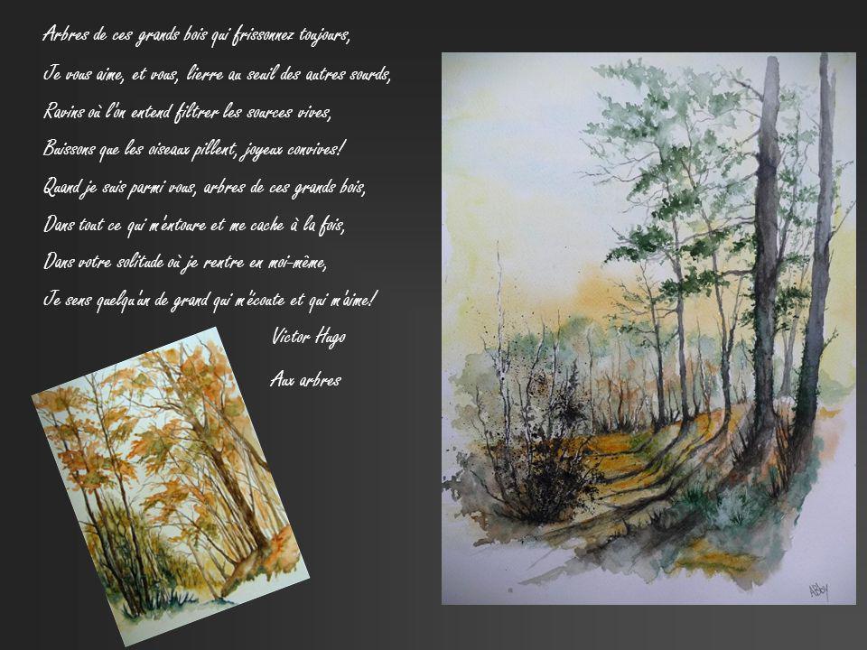 Arbres de ces grands bois qui frissonnez toujours, Je vous aime, et vous, lierre au seuil des autres sourds, Ravins où l on entend filtrer les sources vives, Buissons que les oiseaux pillent, joyeux convives.