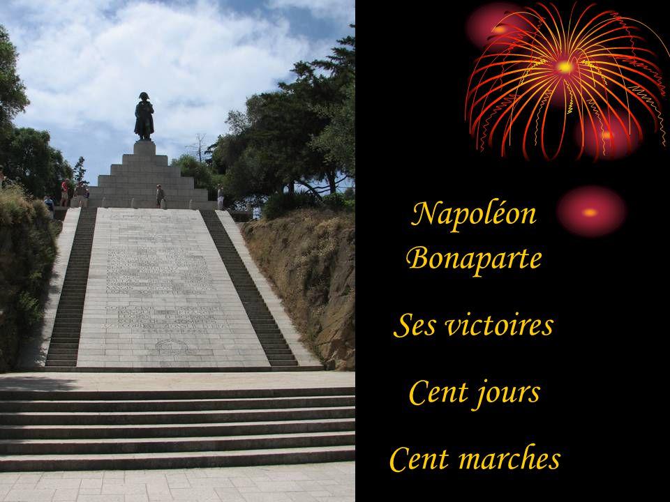 Napoléon Bonaparte Ses victoires Cent jours Cent marches