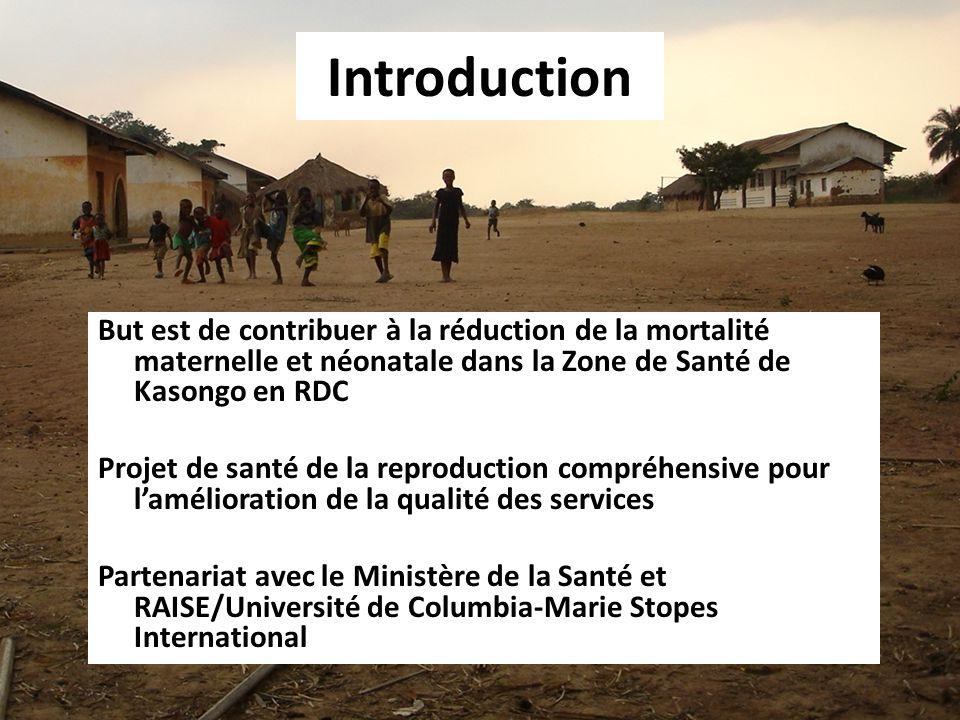 Introduction But est de contribuer à la réduction de la mortalité maternelle et néonatale dans la Zone de Santé de Kasongo en RDC.