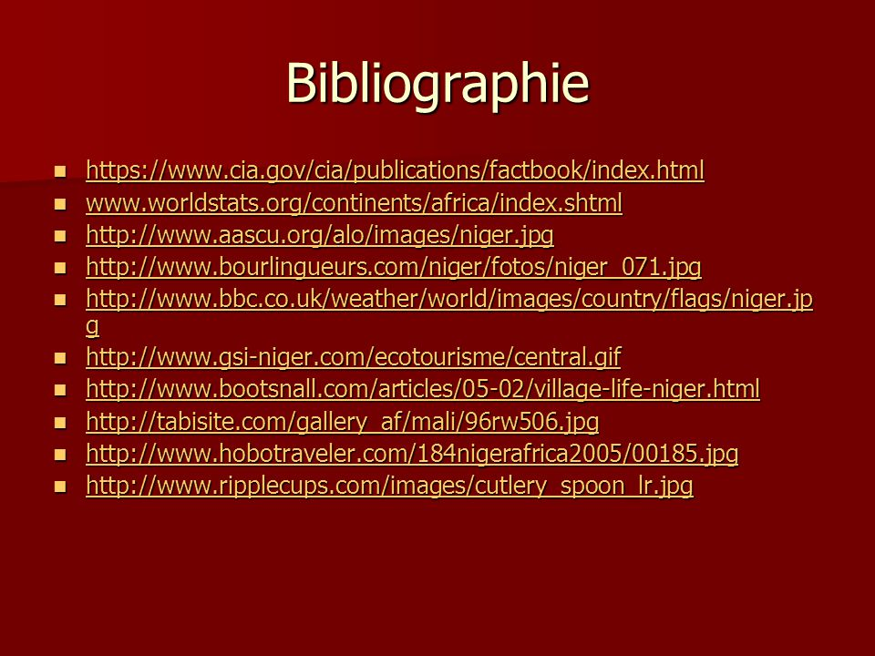 Bibliographie https://www.cia.gov/cia/publications/factbook/index.html