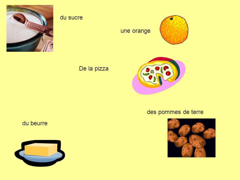 du sucre une orange De la pizza des pommes de terre du beurre