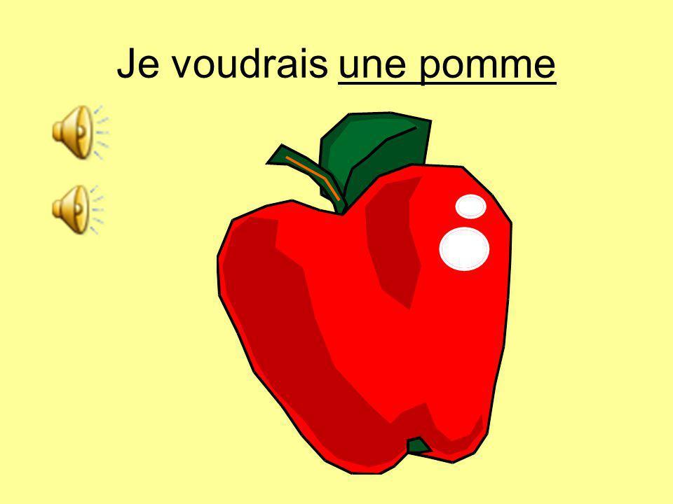 Je voudrais une pomme